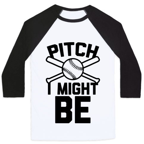 Pitch I Might Be Baseball Tee