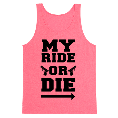 My Ride or Die (Neon Green) Tank Top