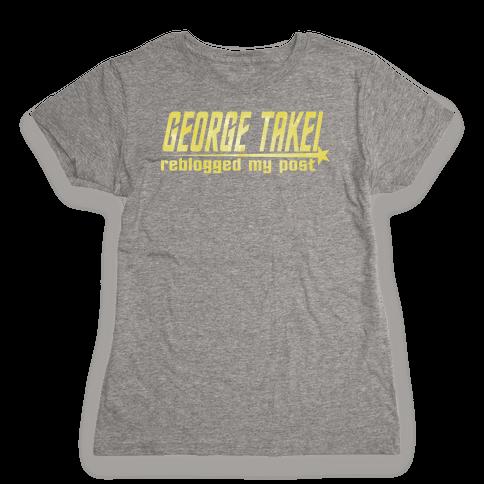 George Takei reblogged my post Womens T-Shirt