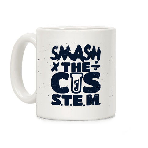 Smash The Cis Stem Coffee Mug
