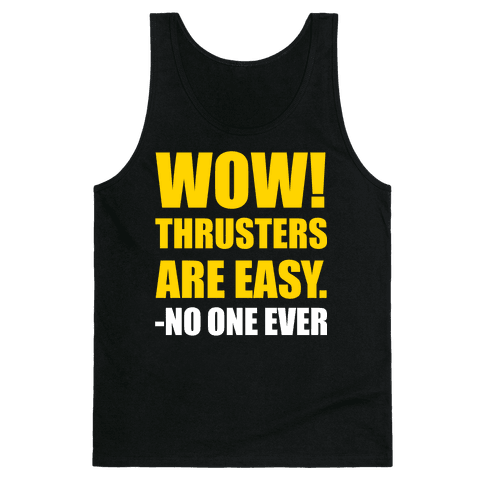Wow Thrusters Are Easy Said No One Ever (Dark) Tank Top