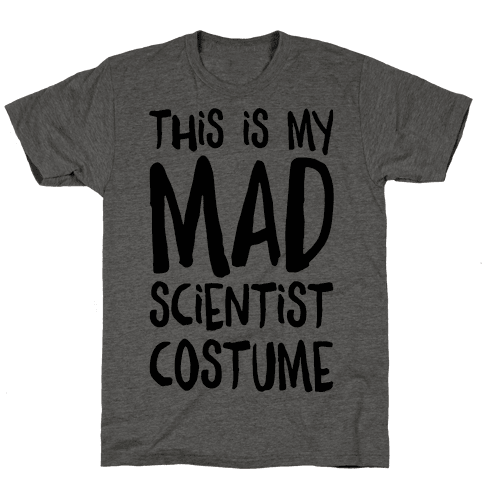 This Is My Mad Scientist Costume