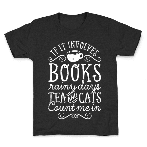 Books, Rainy Days, Tea, and Cats Kids T-Shirt