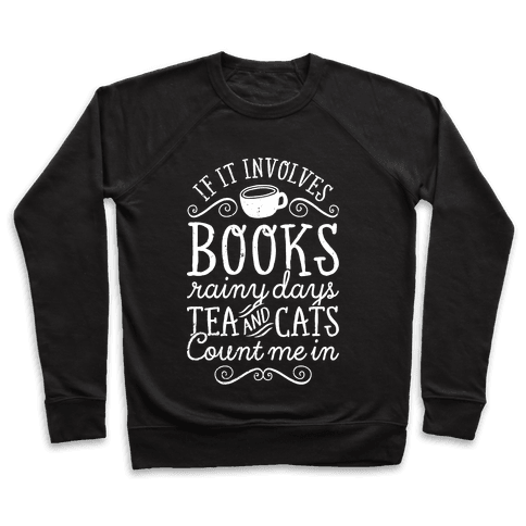 Books, Rainy Days, Tea, and Cats Pullover