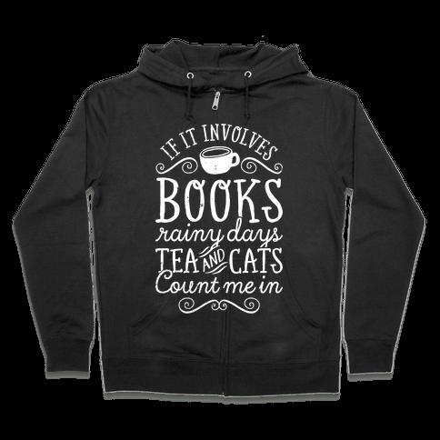 Books, Rainy Days, Tea, and Cats Zip Hoodie