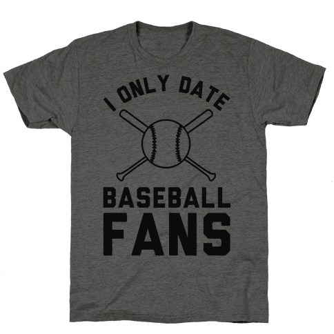 I Only Date Baseball Fans Mens T-Shirt