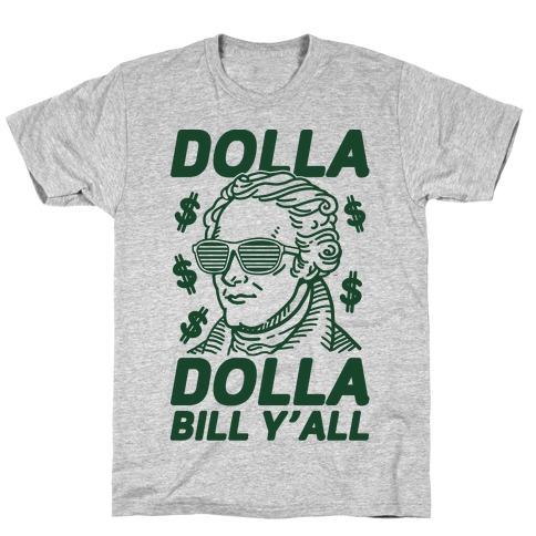Dolla Dolla Bill Y'all T-Shirt
