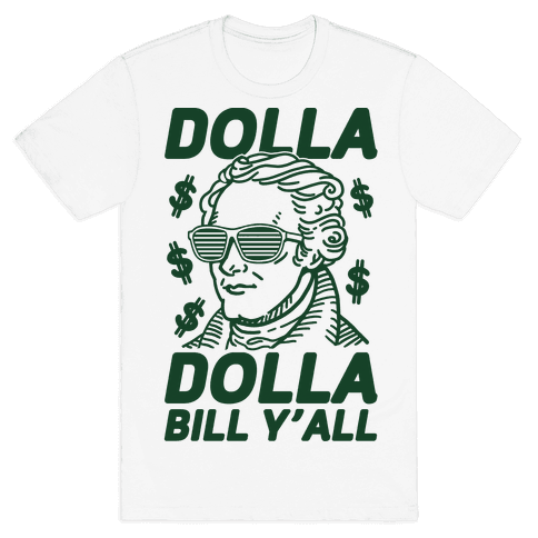 Dolla Dolla Bill Y'all Mens T-Shirt