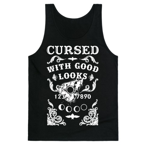 Cursed With Good Looks Tank Top