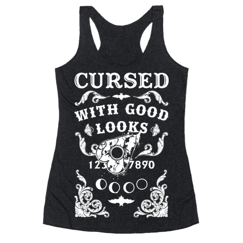 Cursed With Good Looks Racerback Tank Top