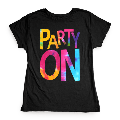 Party On Womens T-Shirt