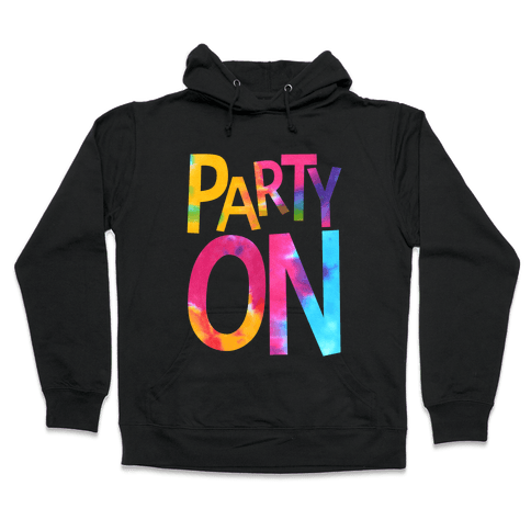 Party On Hooded Sweatshirt