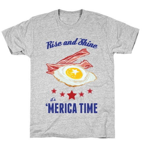 Rise And Shine It's 'Merica Time Mens T-Shirt
