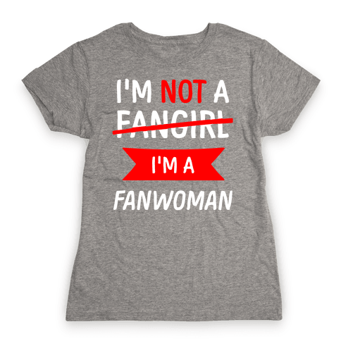 I'm Not A Fangirl Womens T-Shirt