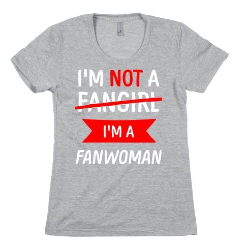 I'm Not A Fangirl Womens T-Shirt