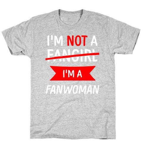 I'm Not A Fangirl T-Shirt