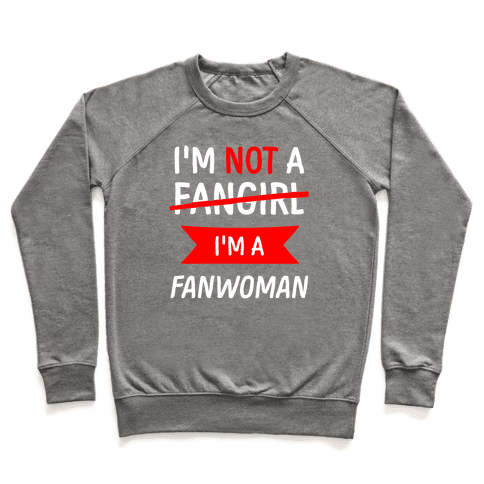 I'm Not A Fangirl Pullover