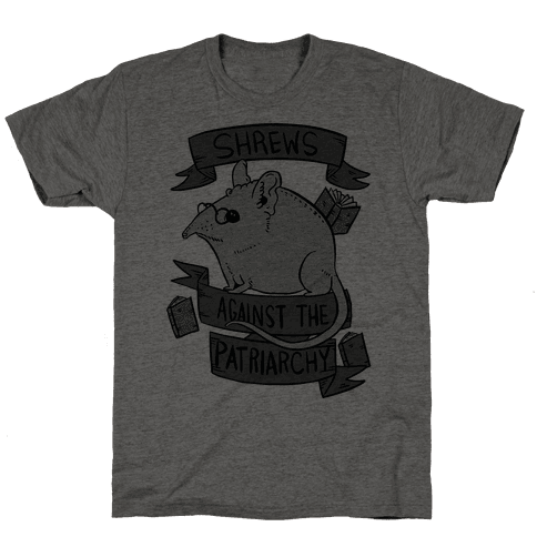 Shrews Against The Patriarchy Mens T-Shirt