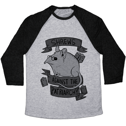 Shrews Against The Patriarchy Baseball Tee