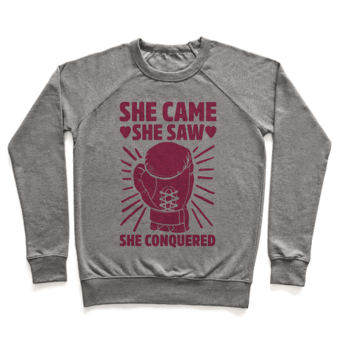She Came She Saw She Conquered Pullover