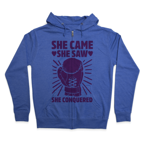 She Came She Saw She Conquered Zip Hoodie