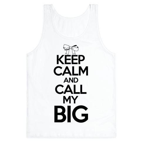 Keep Calm And Call My Big Tank Top