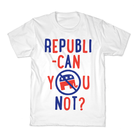 Republican you not? Kids T-Shirt