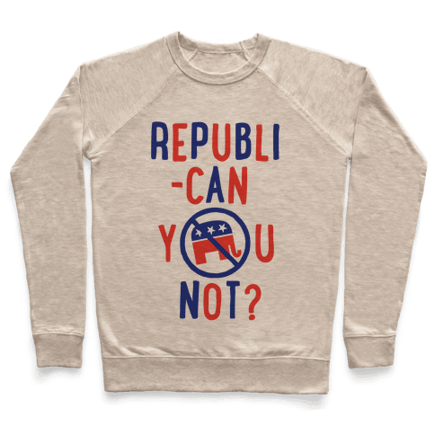Republican you not? Pullover