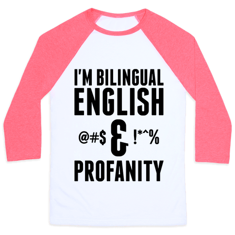 I'm Bilingual English & Profanity Baseball Tee