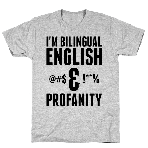 I'm Bilingual English & Profanity Mens T-Shirt