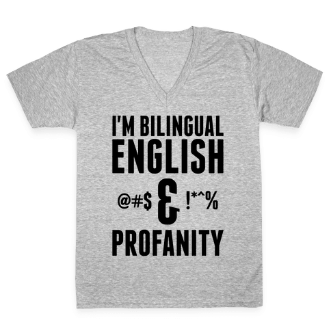 I'm Bilingual English & Profanity V-Neck Tee Shirt