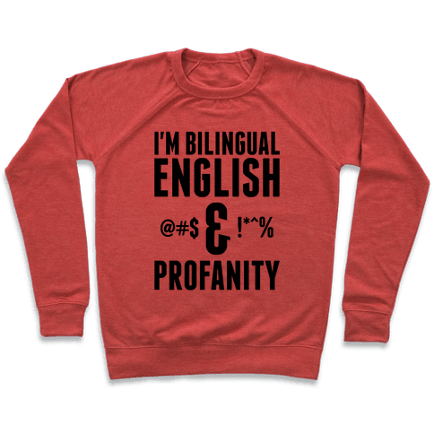 I'm Bilingual English & Profanity Pullover