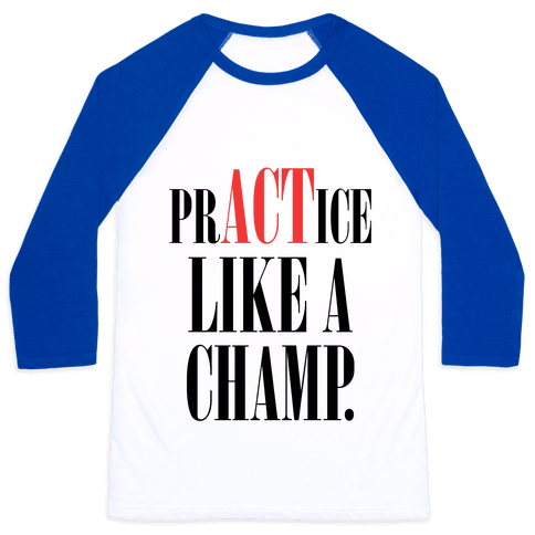 prACTice Like A Champ Baseball Tee