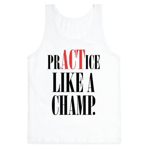 prACTice Like A Champ Tank Top