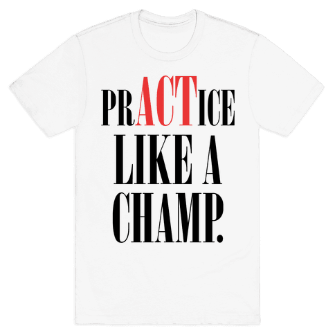 prACTice Like A Champ Mens T-Shirt