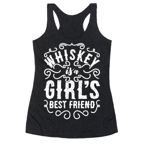 Whiskey Is A Girl's Best Friend Racerback Tank Top