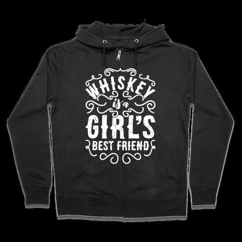 Whiskey Is A Girl's Best Friend Zip Hoodie