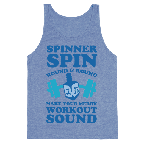 Spinner Spin Round And Round Make Your Merry Workout Sound Tank Top