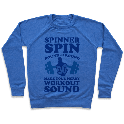 Spinner Spin Round And Round Make Your Merry Workout Sound Pullover