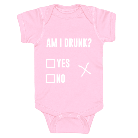 Am I Drunk? Baby Onesy