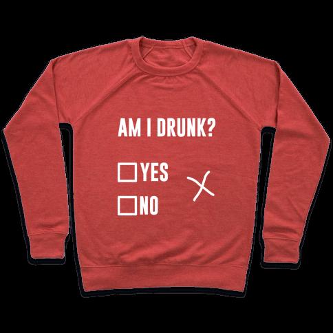 Am I Drunk? Pullover