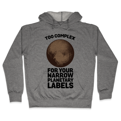Pluto- Too Complex For Your Narrow Planetary Labels Hooded Sweatshirt
