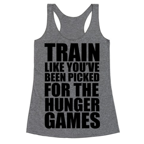 Train for the Hunger Games Racerback Tank Top