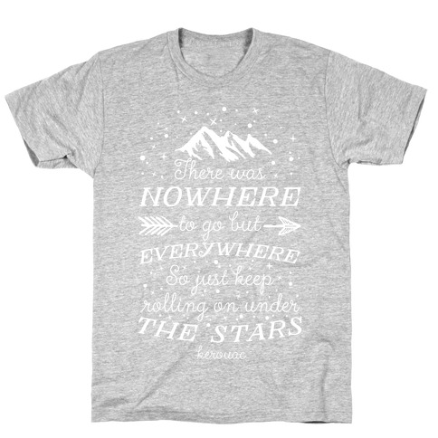 Just Keep Rolling On Under The Stars (Kerouac) T-Shirt