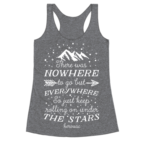 Just Keep Rolling On Under The Stars (Kerouac) Racerback Tank Top