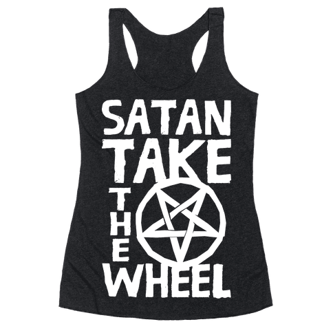 Satan Take The Wheel Racerback Tank Top