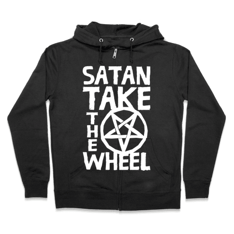 Satan Take The Wheel Zip Hoodie
