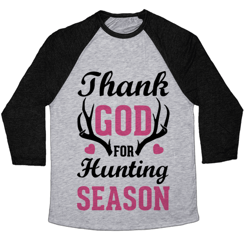 Thank God For Hunting Season Baseball Tee