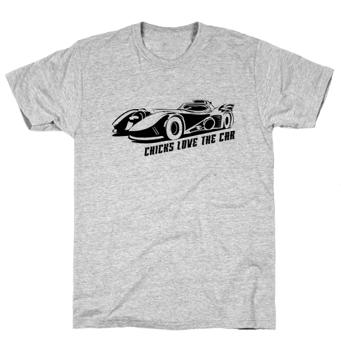 Chicks Love the Car Mens T-Shirt