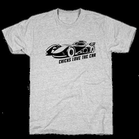 Chicks Love the Car Mens T-Shirt
